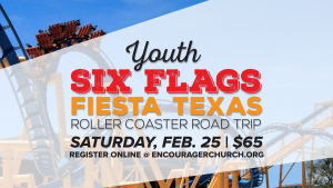 Youth Six Flags Trip @ Encourager Church | Houston | Texas | United States