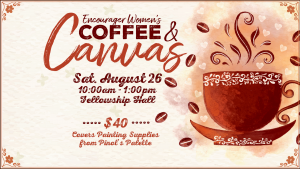 Coffee and Canvas @ Encourager Church - Fellowship Hall | Houston | Texas | United States