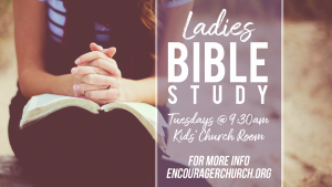 Ladies Bible Study @ Encourager Church - Kids Church | Houston | Texas | United States