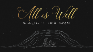 All Is Well: A Christmas Experience @ Encourager Church | Houston | Texas | United States
