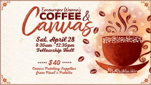 Coffee & Canvas @ Encourager Church - Fellowship Hall | Houston | Texas | United States