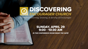 Discovering Encourager Church @ Encourager Church - Conference Room | Houston | Texas | United States