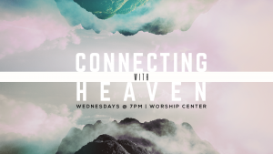 Connecting with Heaven - Wednesday Night Series @ Encourager Church - Worship Center | Houston | Texas | United States