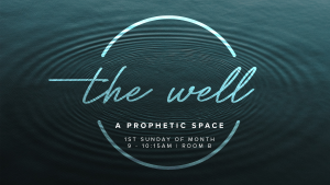The Well -  Prophetic Ministry @ Encourager Church - Room B | Houston | Texas | United States