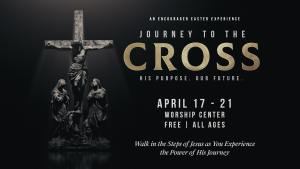Journey to the Cross - An Interactive Easter Experience @ Encourager Church - Worship Center | Houston | Texas | United States