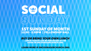 Social Sunday @ Encourager Church - Fellowship Hall | Houston | Texas | United States