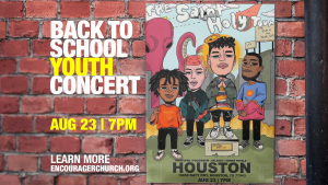 Back to School Youth Concert @ Encourager Church | Houston | Texas | United States