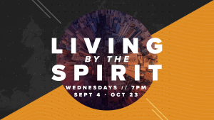 Living By The Spirit @ Encourager Church - Worship Center | Houston | Texas | United States