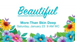 Beautiful: More Than Skin Deep @ Encourager Church | Houston | Texas | United States